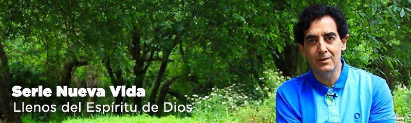 nueva-vida-llenos-espiritu-de-Dios